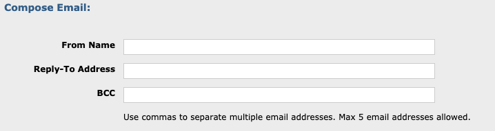 "An image of the Compose Email fields: From Name, Reply-To Address, and BCC. Under the BCC field there is text that reads ""Use commas to separate multiple email addresses. Max 5 email addresses allowed."""